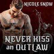 Never Kiss an Outlaw audiobook by Nicole Snow
