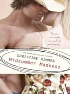 Midsummer Madness ebook by Christine Rimmer