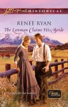 The Lawman Claims His Bride ebook by Renee Ryan