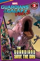 MARVEL's Guardians of the Galaxy Vol. 2: Guardians Save the Day ebook by R. R. Busse