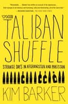 The Taliban Shuffle ebook by Kim Barker