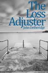 The Loss Adjuster ebook by John Detheridge