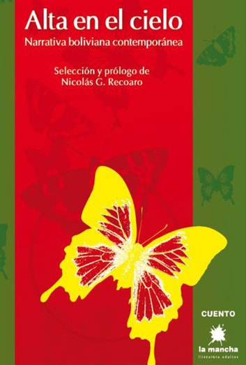 Alta en el cielo, narrativa boliviana contemporánea ebook by Nicolás G. Recoaro