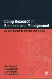 Doing Research in Business and Management - An Introduction to Process and Method ebook by Professor Dan Remenyi,Dr Brian Williams,Professor Arthur Money,Dr Ethne Swartz