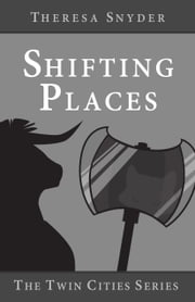 Shifting Places ebook by Theresa Snyder