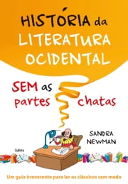 História da Literatura Ocidental Sem as Partes Chatas ebook by Sandra Newman