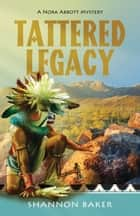 Tattered Legacy ebook by Shannon Baker