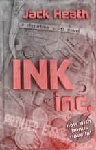 Ink, Inc: a disturbing sci-fi novel ebook by Jack Heath