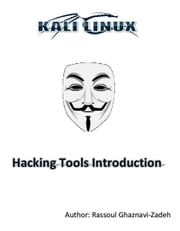Kali Linux Hacking Tools Introduction ebook by Rassoul Ghaznavi-Zadeh