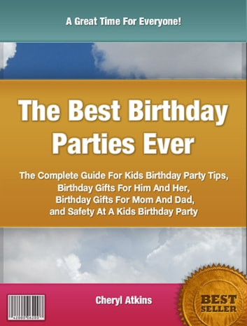 The Best Birthday Parties Ever ebook by Cheryl Atkins