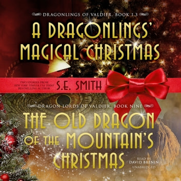 The Old Dragon of the Mountain's Christmas audiobook by S.E. Smith