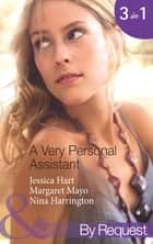 A Very Personal Assistant: Oh-So-Sensible Secretary / The Santorini Marriage Bargain / Hired: Sassy Assistant (Mills & Boon By Request) ebook by Jessica Hart, Margaret Mayo, Nina Harrington