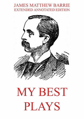 My Best Plays ebook by James Matthew Barrie