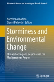 Storminess and Environmental Change - Climate Forcing and Responses in the Mediterranean Region ebook by Nazzareno Diodato,Gianni Bellocchi