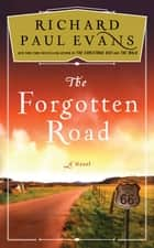 The Forgotten Road ebook by Richard Paul Evans