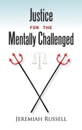 Justice for the Mentally Challenged ebook by Jeremiah Russell