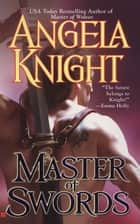 Master of Swords ebook by Angela Knight