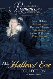 All Hallows' Eve Collection ebook by Sarah M. Eden,Annette Lyon,Heather B. Moore