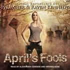 April's Fools audiobook by Ivy Asher, Raven Kennedy