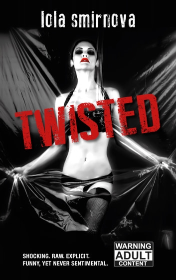 Twisted (Twisted #1) ebook by Lola Smirnova