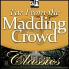 Far From the Madding Crowd audiobook by Thomas Hardy