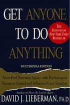 Get Anyone to Do Anything ebook by David Lieberman