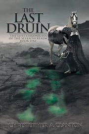 The Last Druin ebook by Christopher Clanton