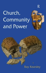 Church, Community and Power ebook by Roy Kearsley