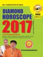 Diamond Horoscope 2017 : Virgo ebook by Dr. Bhojraj Dwivedi, Pt. Ramesh Dwivedi