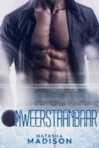 Onweerstaanbaar ebook by Natasha Madison