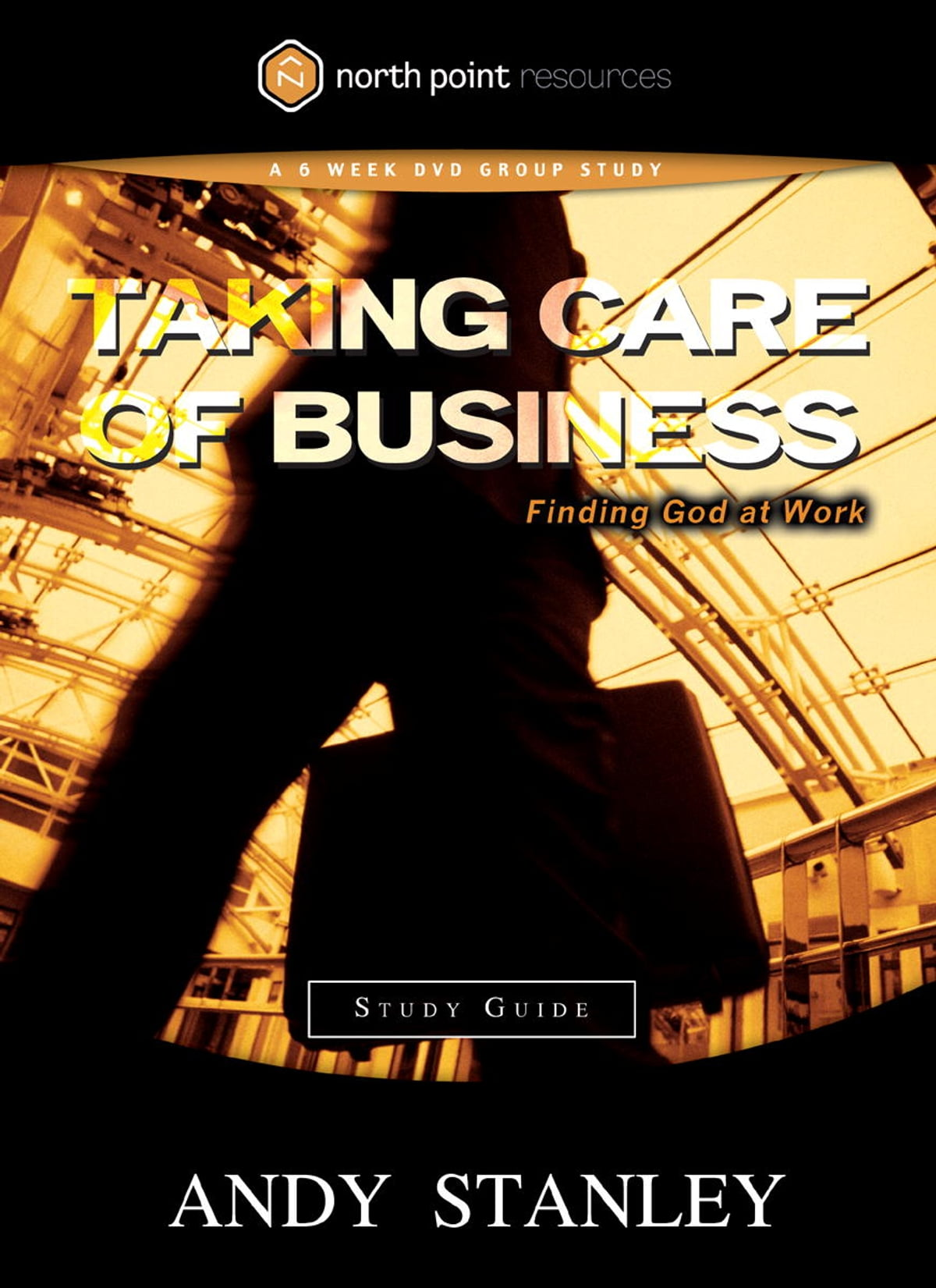 Taking Care of Business Study Guide eBook by Andy Stanley - 9780307563200 |  Rakuten Kobo