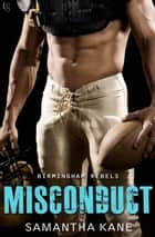 Misconduct - Birmingham Rebels ebook by Samantha Kane