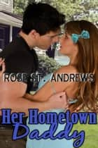 Her Hometown Daddy ebook by Rose St. Andrews