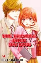 THE TROUBLE WITH MY BOSS - Volume 2 ebook by Mika Sakurano