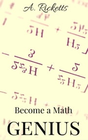 Become a Math Genius ebook by aloy ricketts