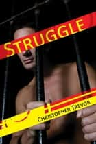 Struggle ebook by Christopher Trevor