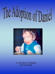 The Adoption of Daniel ebook by Dee Phillips