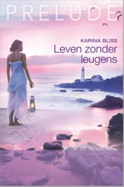 Leven zonder leugens ebook by Karina Bliss