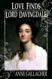 Love Finds Lord Davingdale ebook by Anne Gallagher