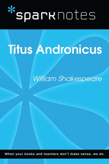 Titus Andronicus (SparkNotes Literature Guide) ebook by SparkNotes