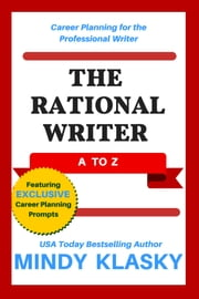 The Rational Writer: A to Z ebook by Mindy Klasky