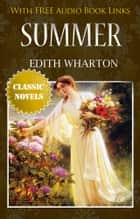 SUMMER Classic Novels: New Illustrated [Free Audiobook Links] ebook by Edith Wharton