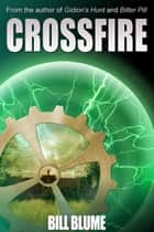 Crossfire ebook by Bill Blume