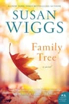 Family Tree - A Novel ebooks by Susan Wiggs
