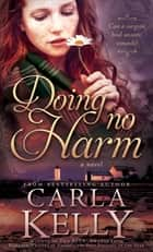 Doing No Harm ebook by Carla Kelly