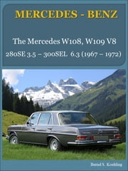 Mercedes-Benz W108, W109 V8 with buyer's guide and chassis number/data card explanation - From the 280SE 3.5 to the 300SEL 6.3 ebook by Bernd S. Koehling