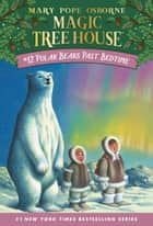 Polar Bears Past Bedtime ebook by Mary Pope Osborne, Sal Murdocca