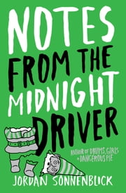Notes From The Midnight Driver ebook by Jordan Sonnenblick