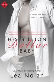 His Billion Dollar Baby ebook by Lea Nolan