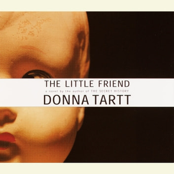 The Little Friend audiobook by Donna Tartt